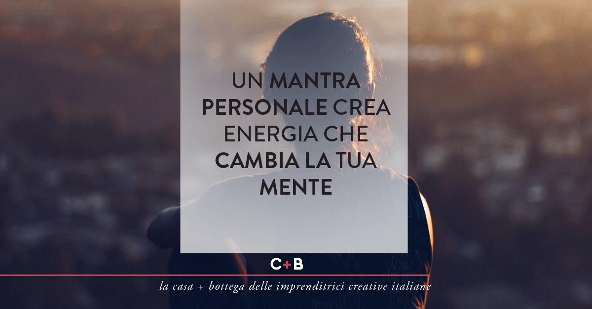 Crea il tuo mantra personale c b for Crea la tua casa