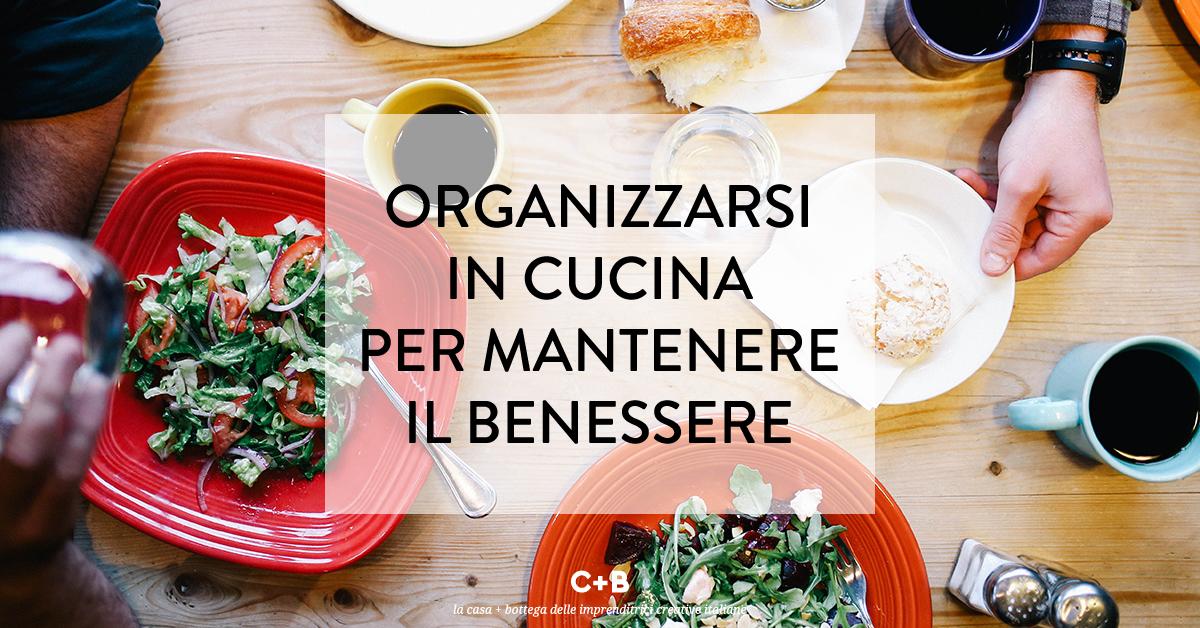 Anche in cucina è importante l'organizzazione