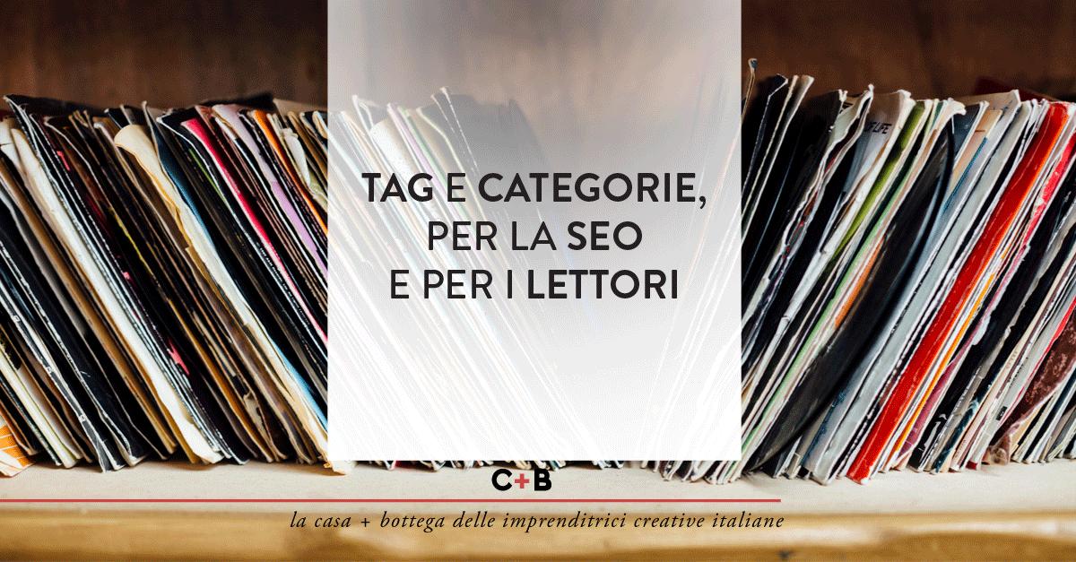 Tag e categorie, per la SEO e per i lettori