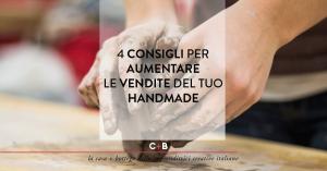 4 Consigli per aumentare le vendite del tuo handmade