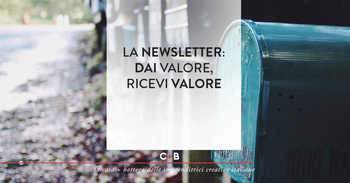 La newsletter: dai valore, ricevi valore