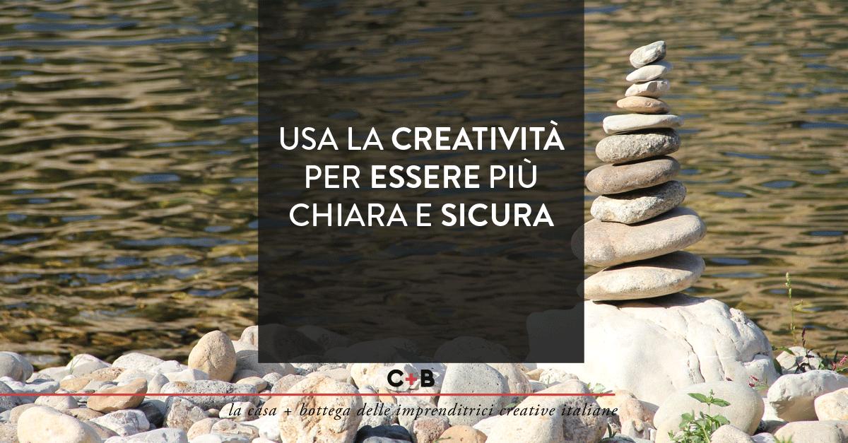 Usa la creatività per essere più chiara e sicura