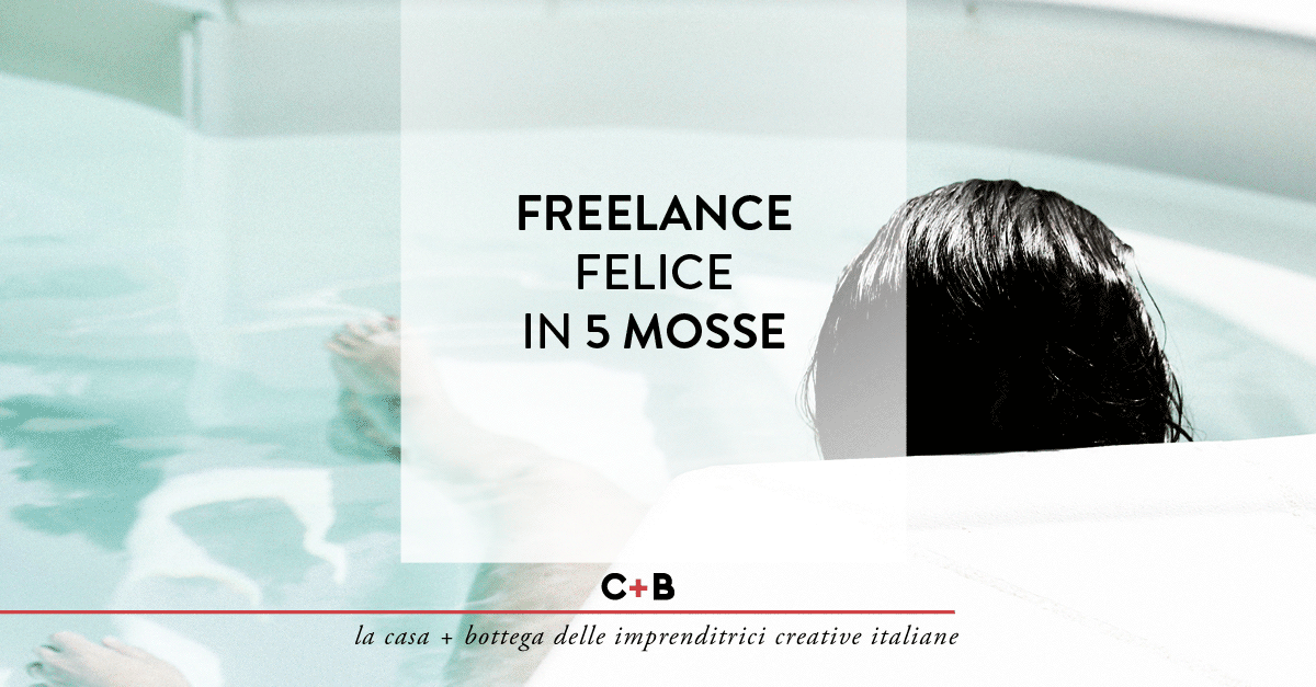 Freelance felice in 5 mosse