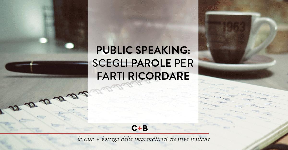 Public speaking: scegli parole per farti ricordare