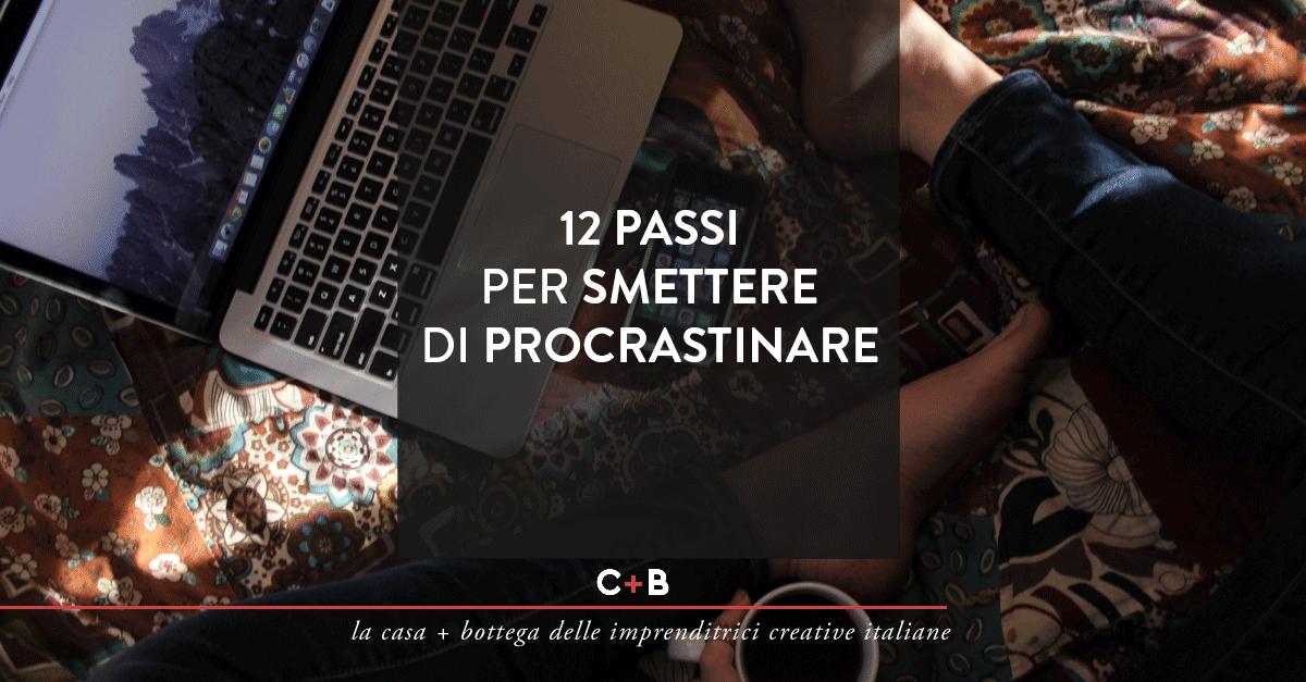 12 passi per smettere di procrastinare