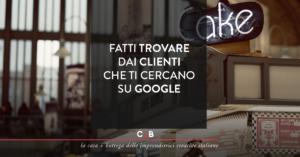 Fatti trovare dai clienti che ti cercano su Google