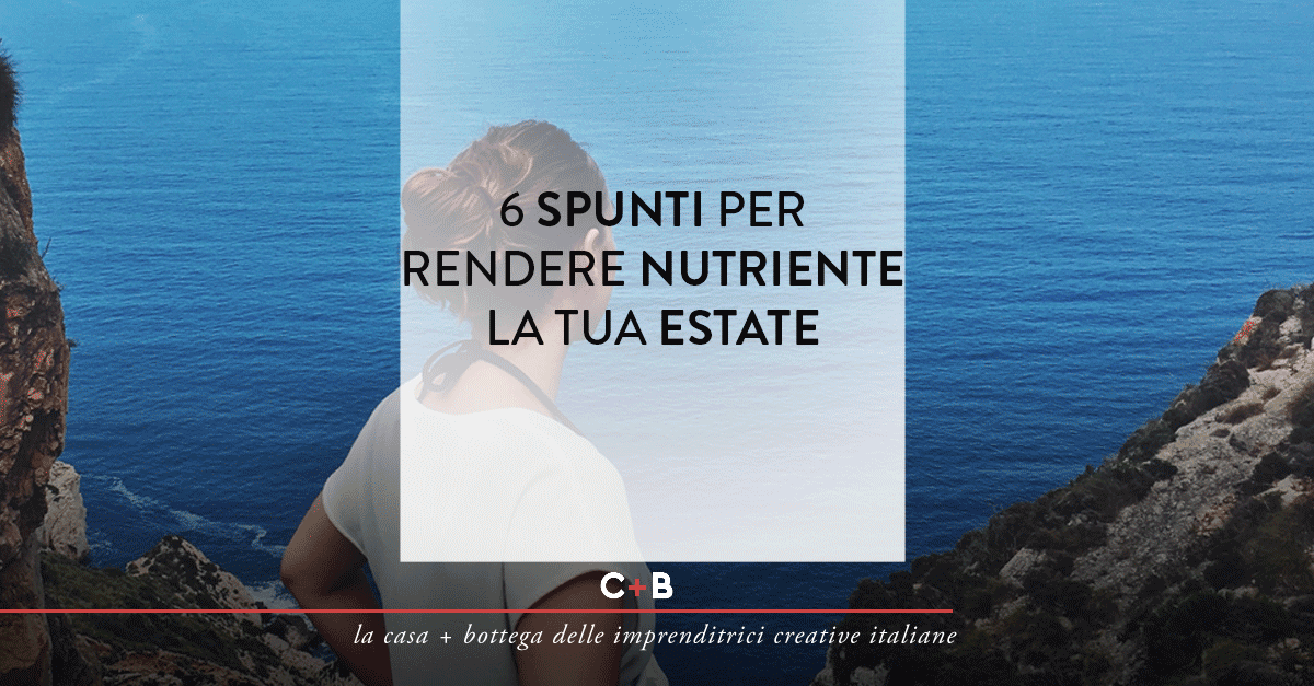 6 spunti per rendere nutriente la tua estate