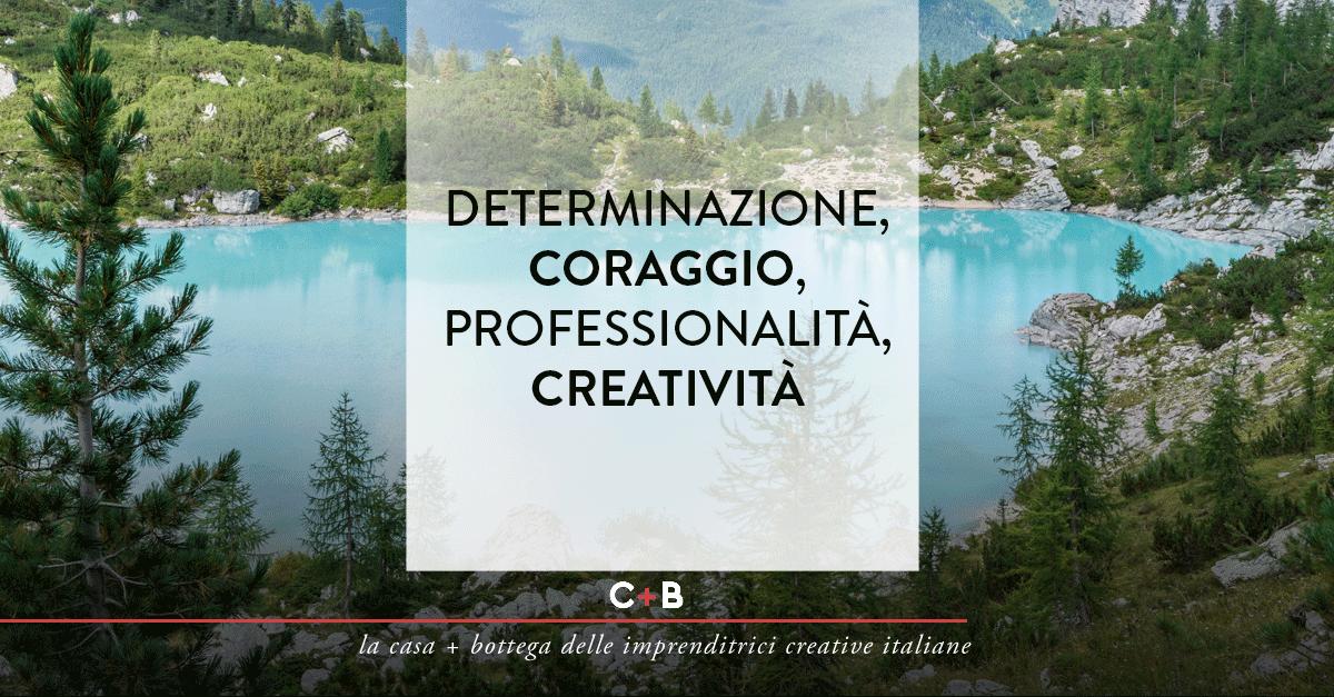 Determinazione, coraggio, professionalità, creatività