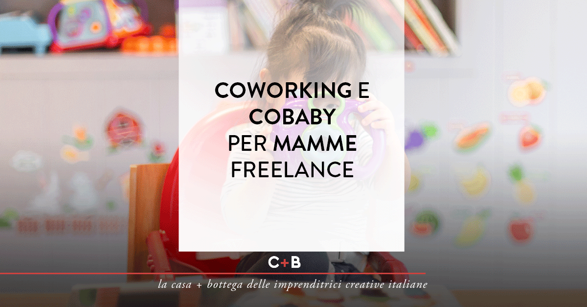 Coworking e cobaby per mamme freelance