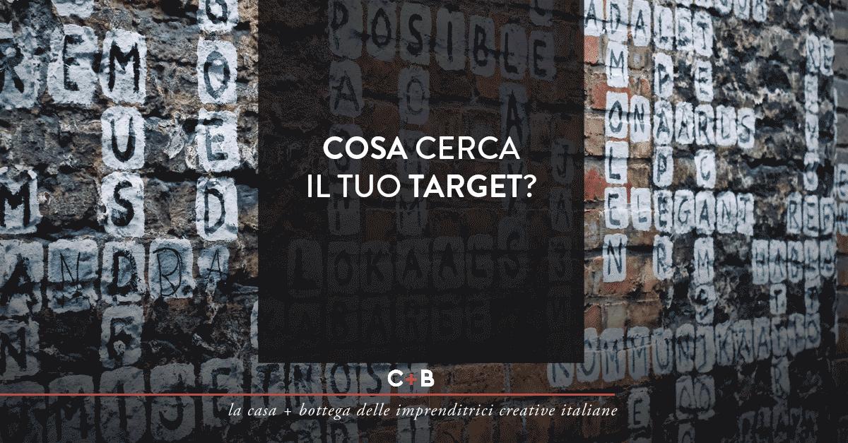 Cosa cerca il tuo target?