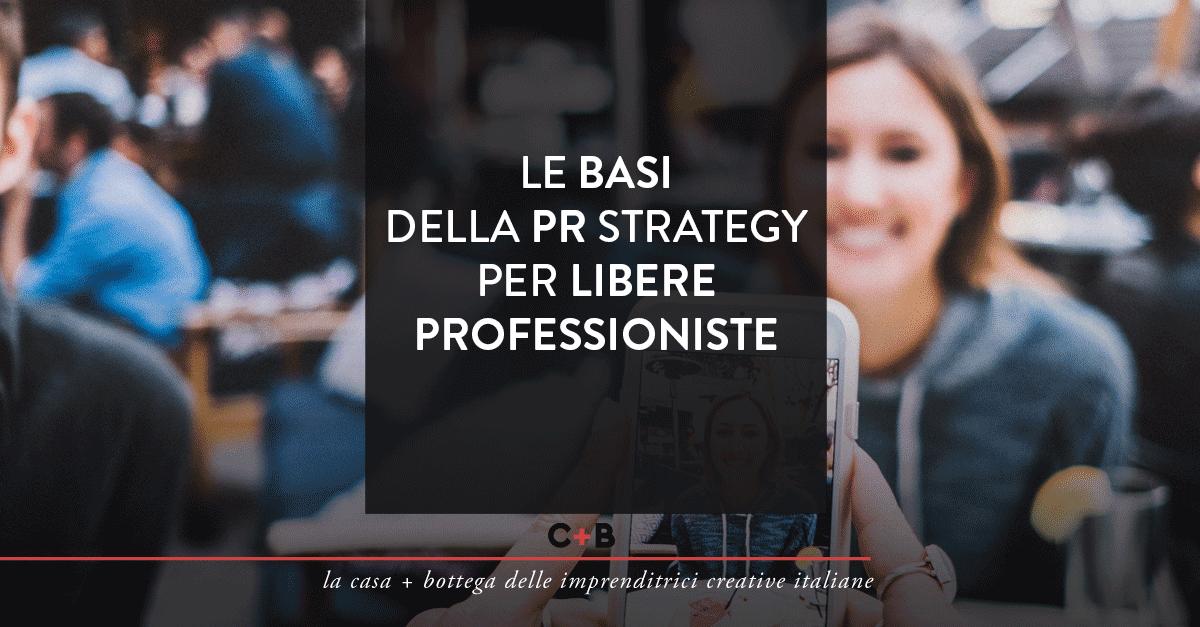 Le basi della PR strategy per libere professioniste