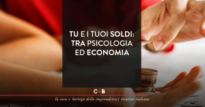 Tu e tuoi soldi: Tra psicologia ed economia