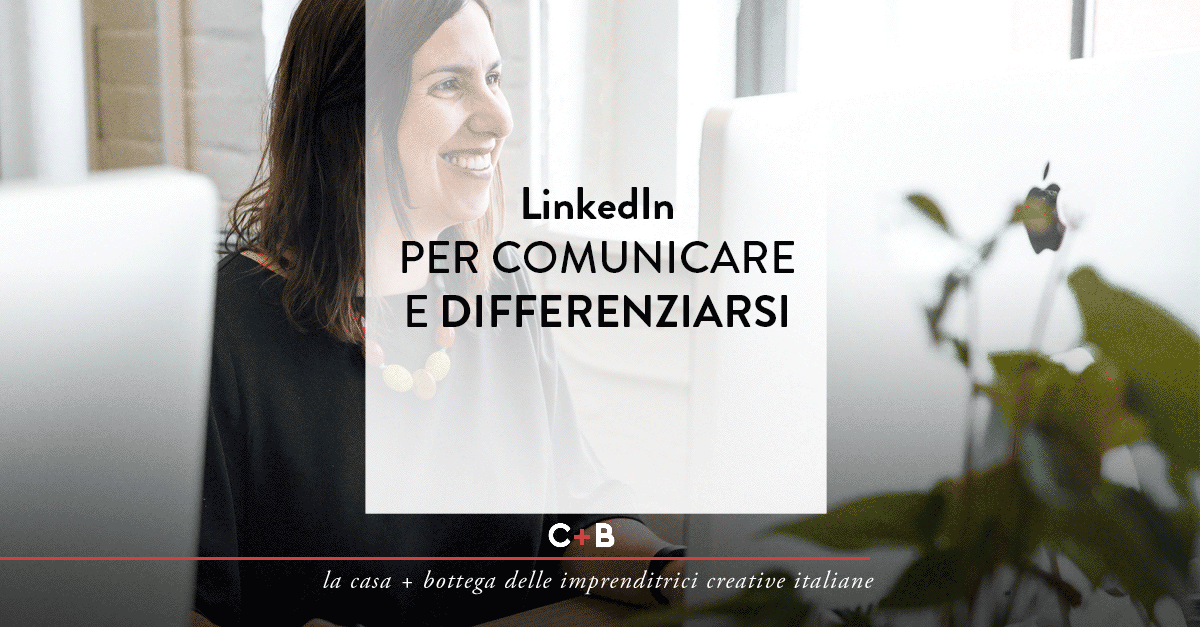 Linked-In per comunicare e differenziarsi