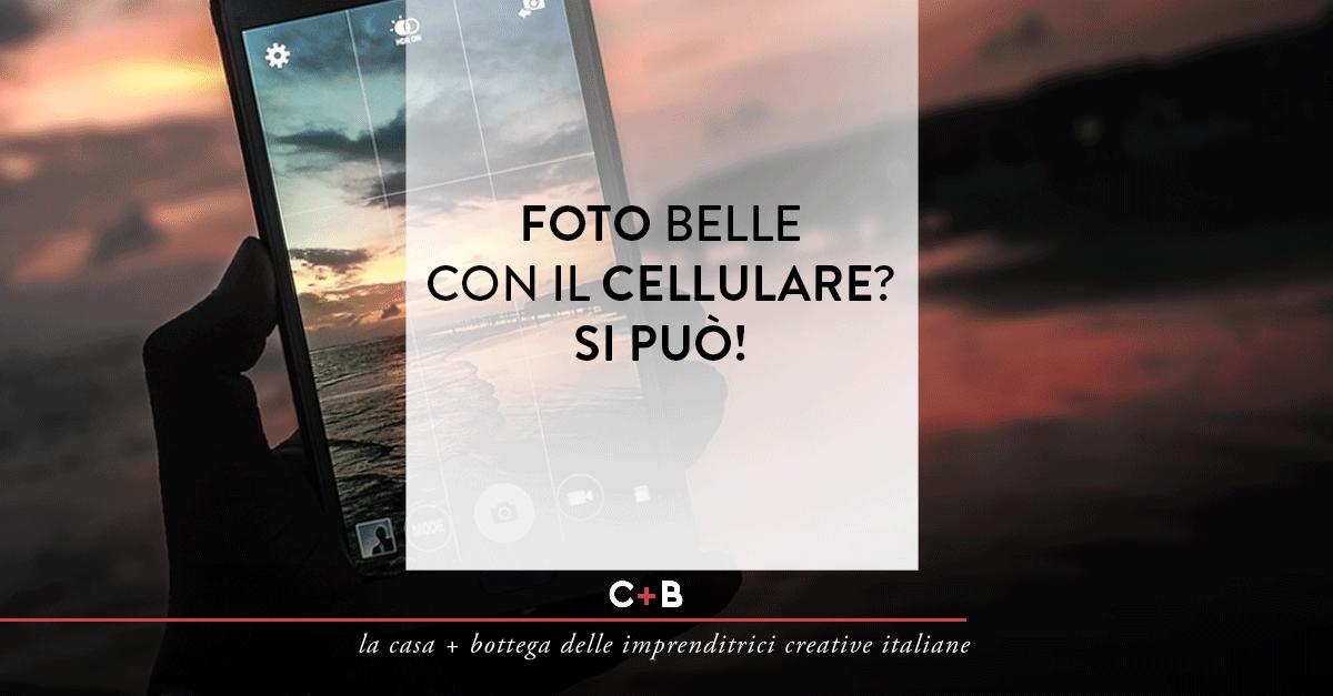 Fotografare Con Lo Smartphone Come E Perché Dovresti Farlo