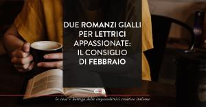 Due romanzi gialli per le lettrici appassionate: il consiglio di febbraio