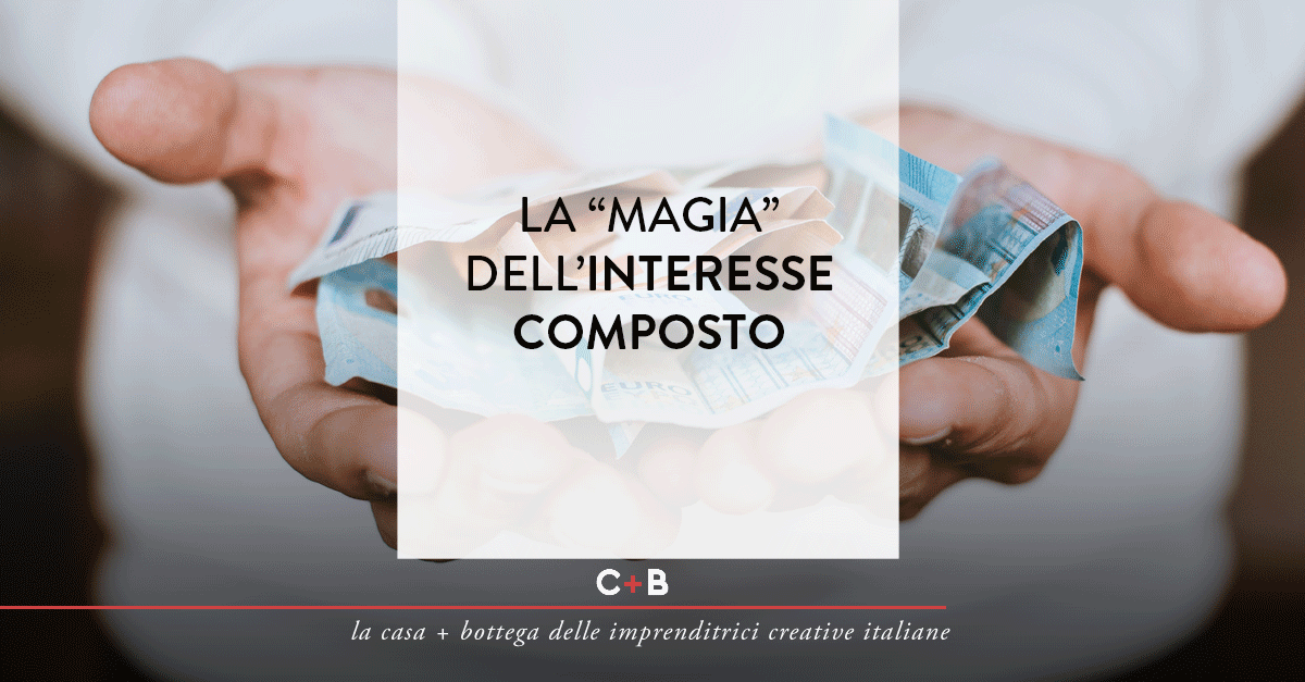 "La ""magia"" dell'interesse composto"