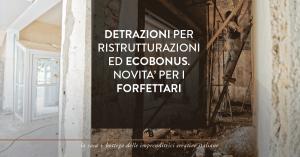 Detrazione per ristrutturazioni ed ecobonus, novità per i forfettari