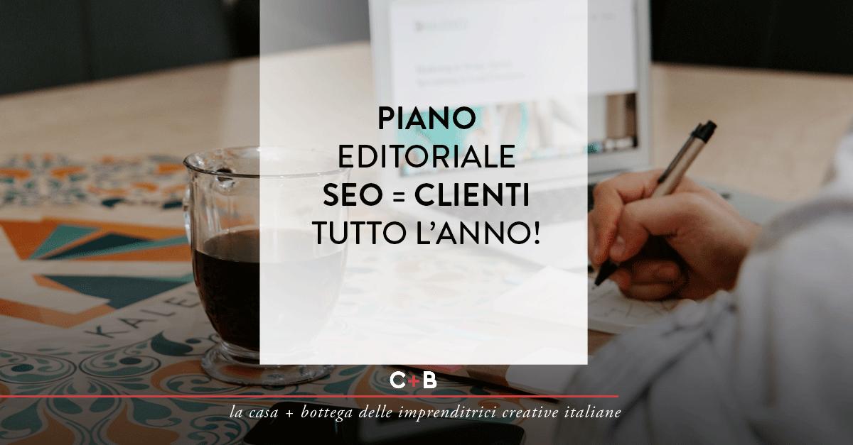 Piano editoriale SEO = clienti tutto l'anno!