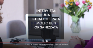 Intervista: una chiacchierata molto ben organizzata