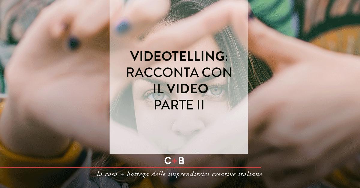 Videotelling: racconta con il video parte II