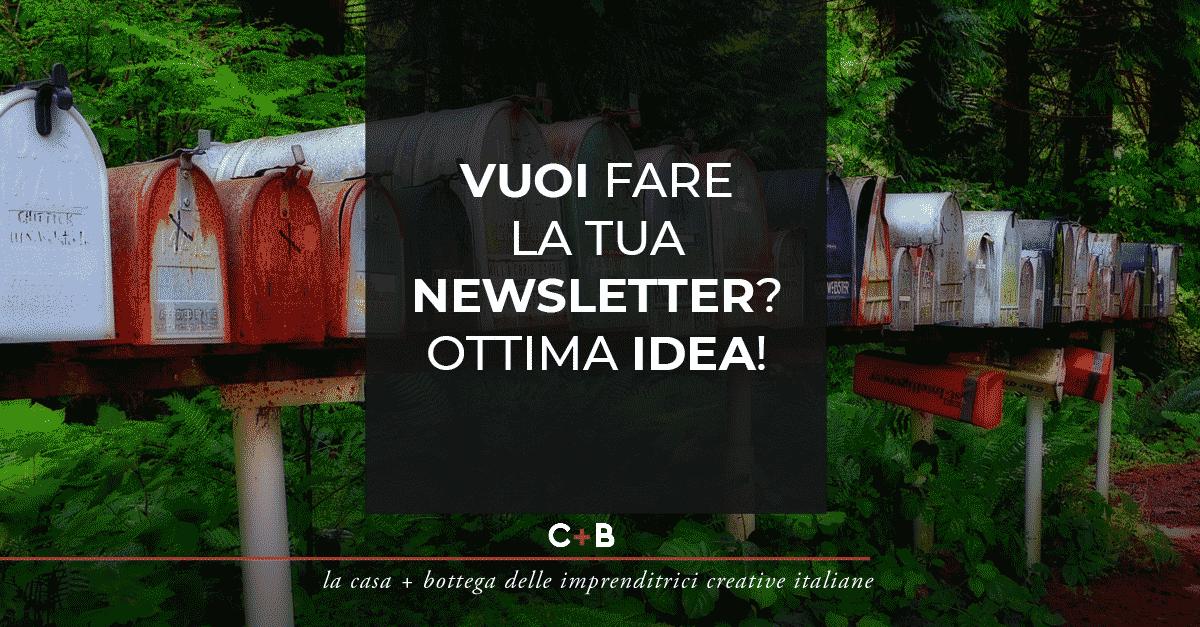 vuoi fare la tua newsletter? ottima idea!