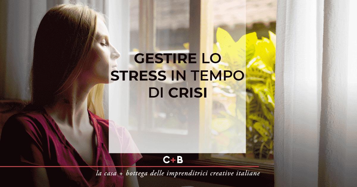 Gestire lo stress in tempo di crisi
