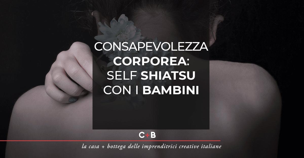 Consapevolezza corporea: self shiatsu con i bambini