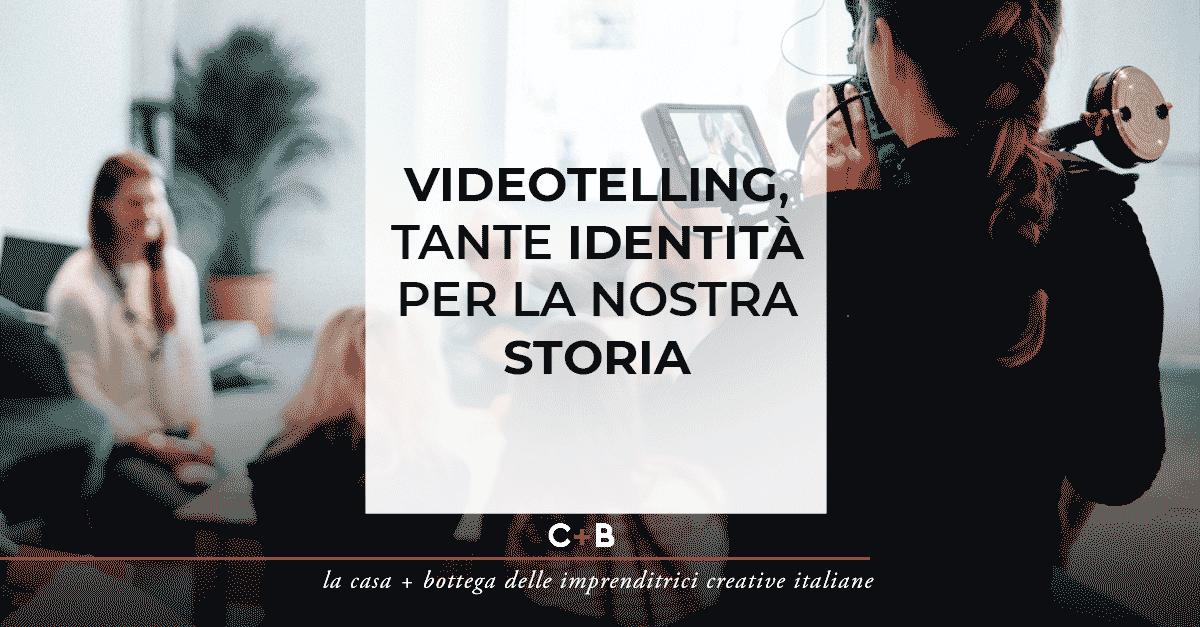 Videotelling, tante identità perla nostra storia