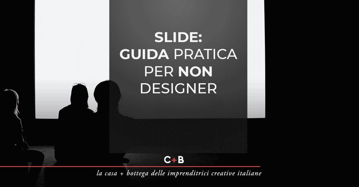 Slide: guida pratica per non designer