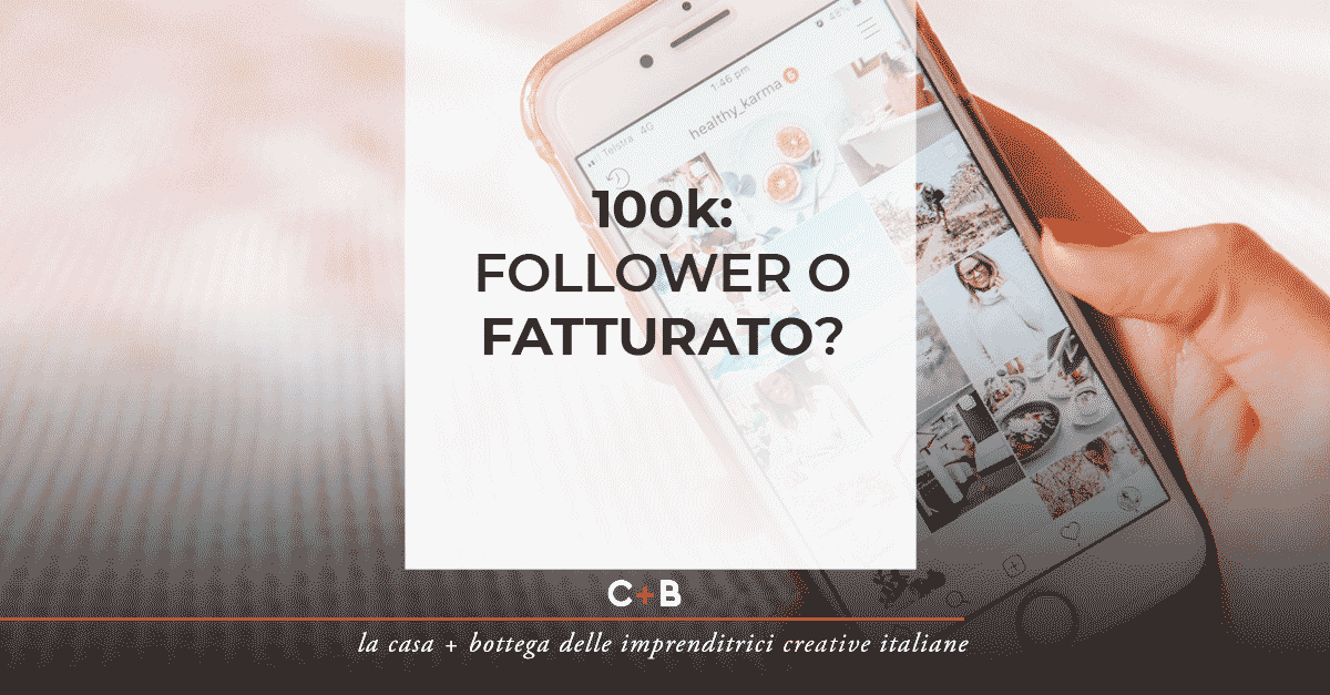 100k: follower o fatturato?