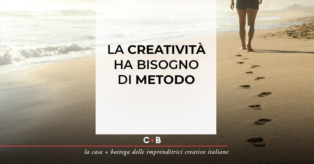La creatività ha bisogno di metodo