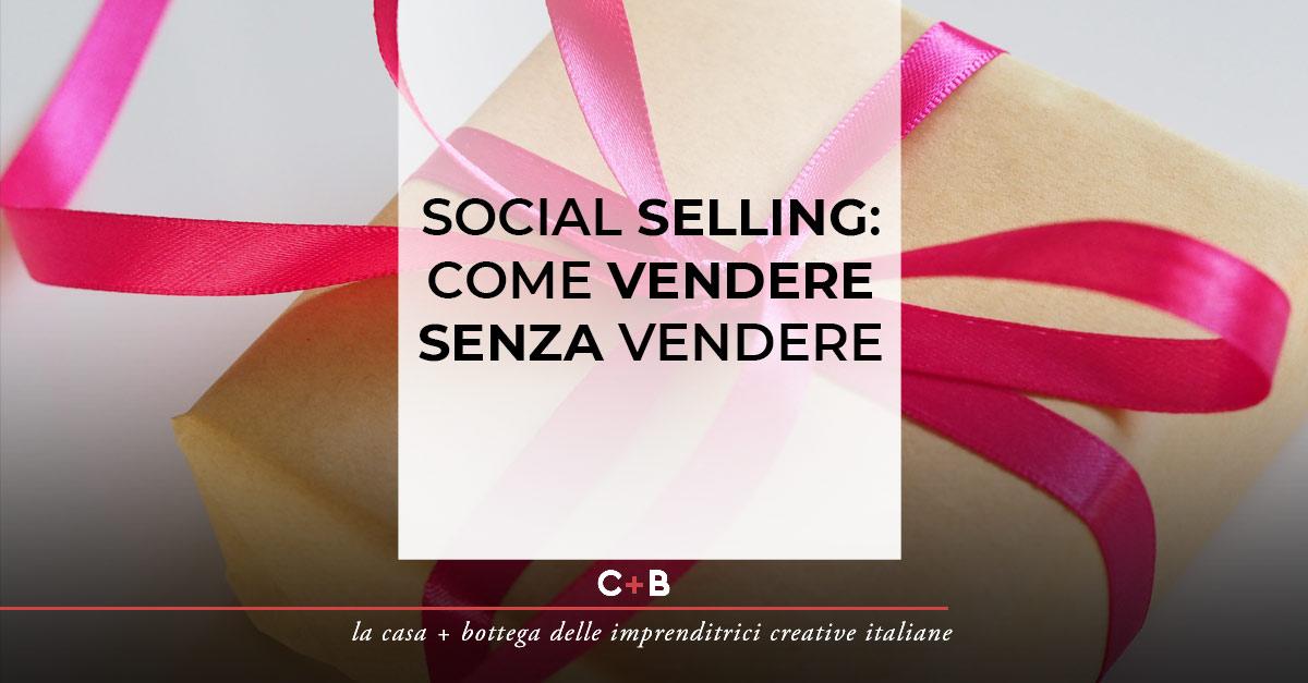 Social selling: Come vendere senza vendere