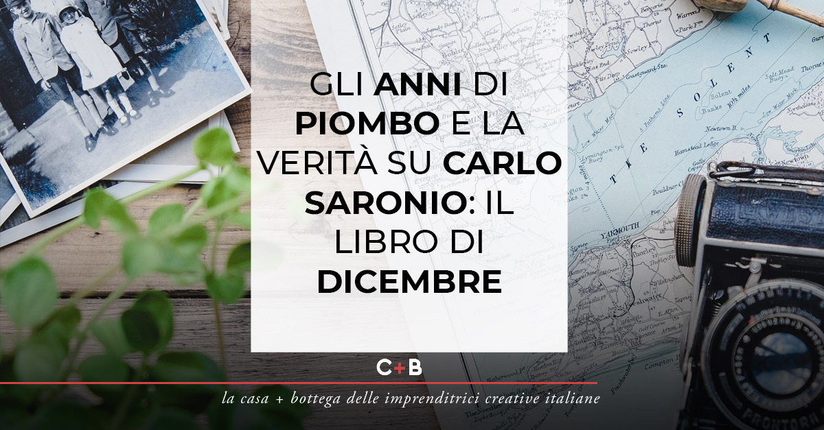 Gli anni di piombo e la verità su Carlo Saronio: il libro di Dicembre