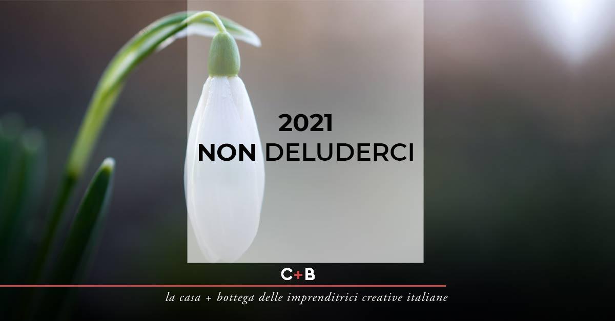 2021 non deluderci