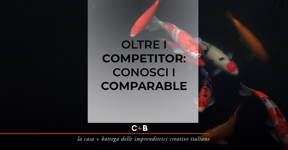 Oltre i competitor: conosci i comparable