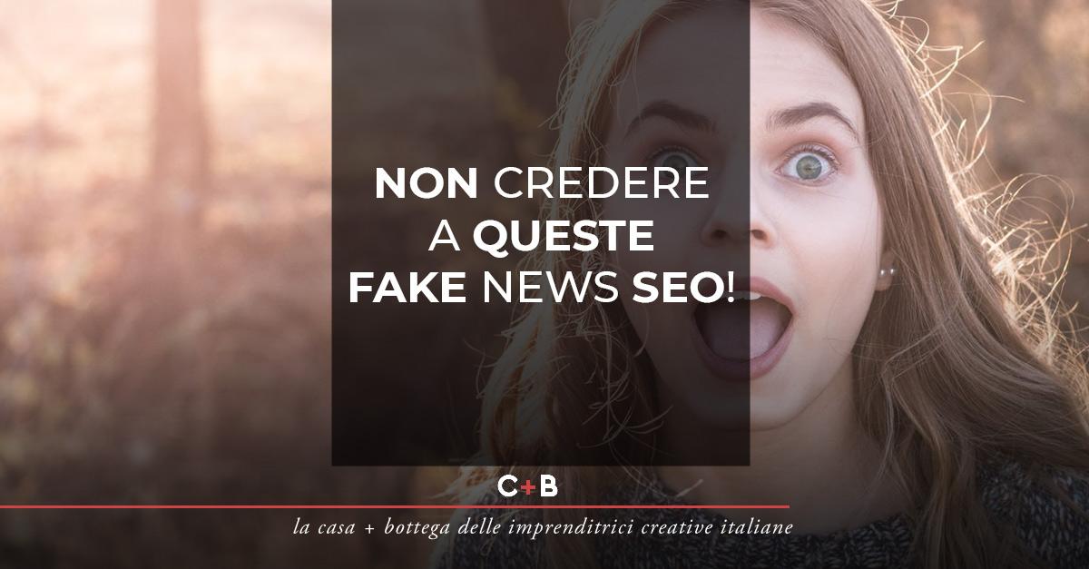 Non credere a queste fake news SEO!