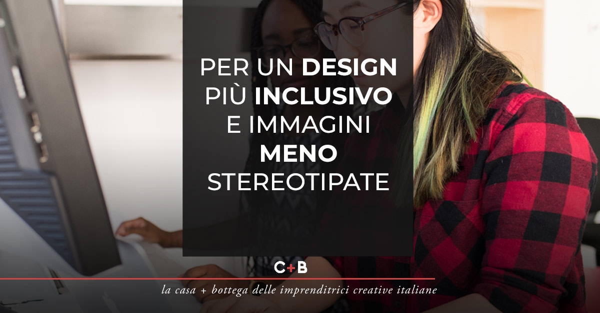 Per un design più inclusivo e immagini meno stereotipate
